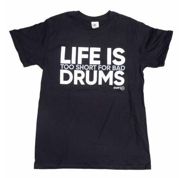 drum-tec T-Shirt Life Is Too Short